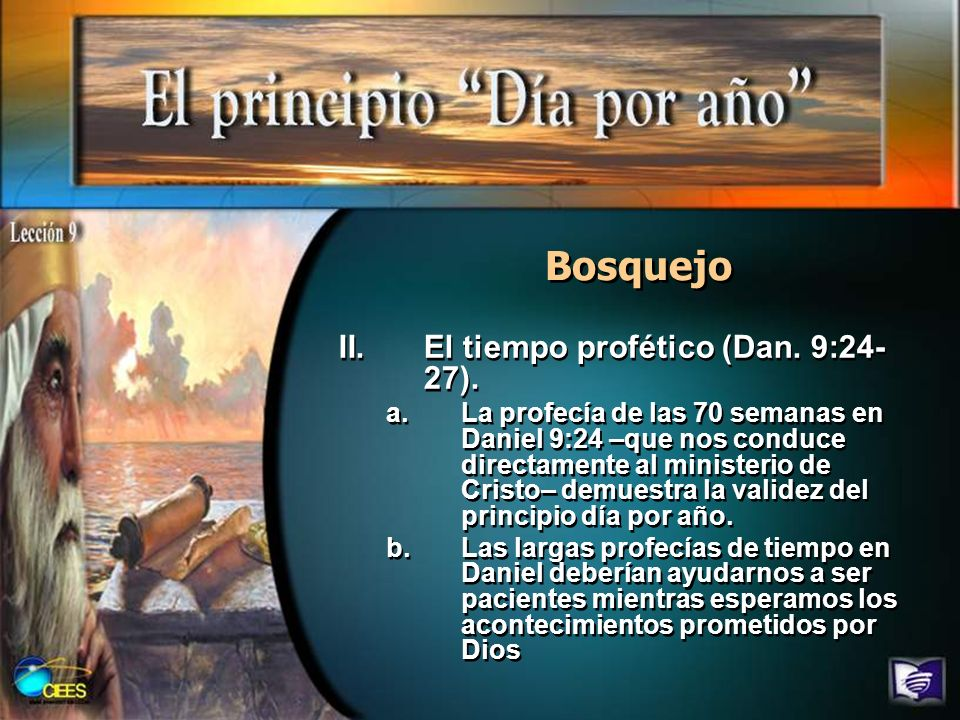 Bosquejo El tiempo profético (Dan. 9:24-27).