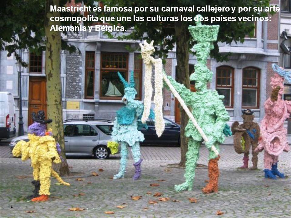 Maastricht es famosa por su carnaval callejero y por su arte cosmopolita que une las culturas los dos países vecinos: Alemania y Bélgica.