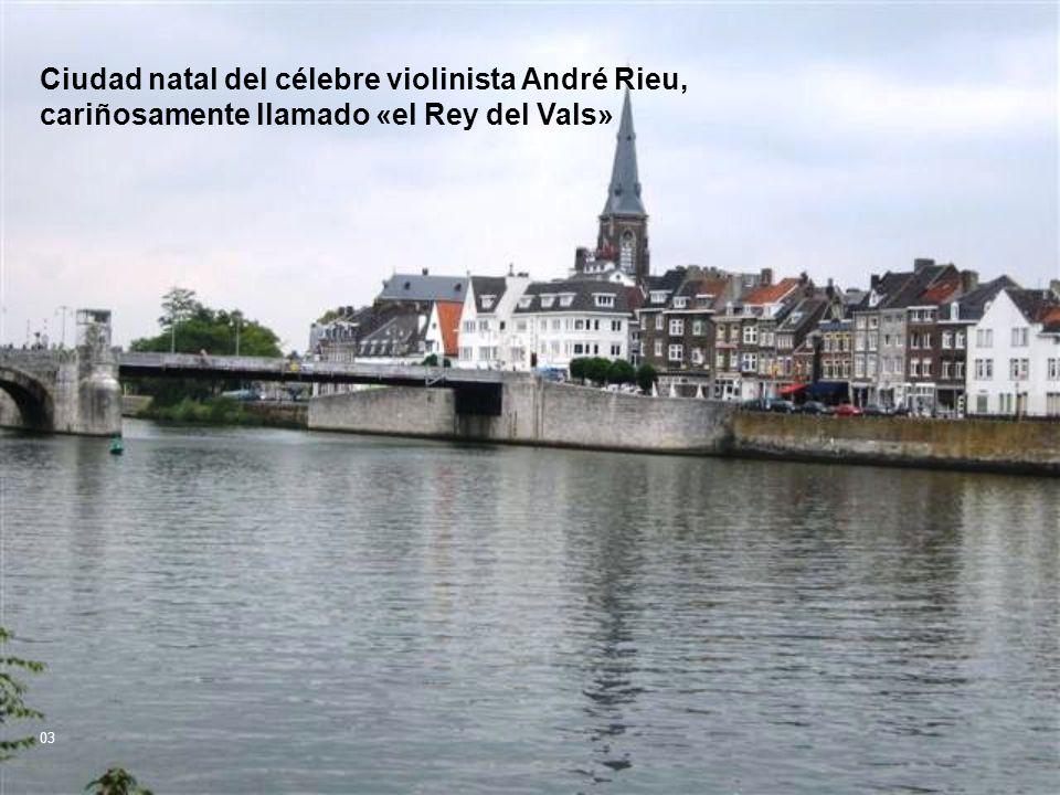 Ciudad natal del célebre violinista André Rieu, cariñosamente llamado «el Rey del Vals»