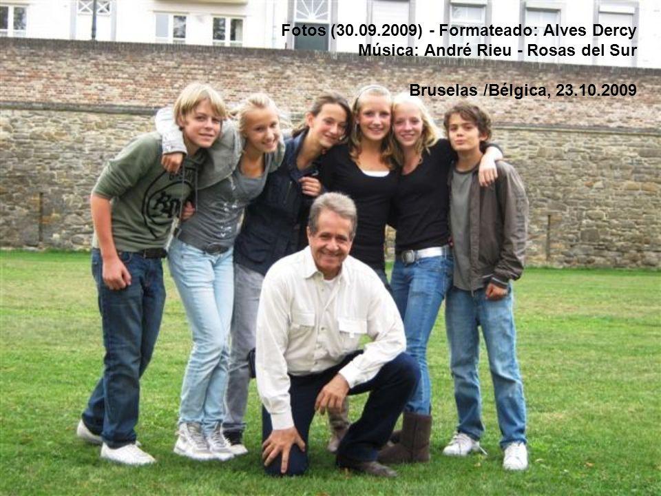 Fotos (30.09.2009) - Formateado: Alves Dercy Música: André Rieu - Rosas del Sur Bruselas /Bélgica, 23.10.2009