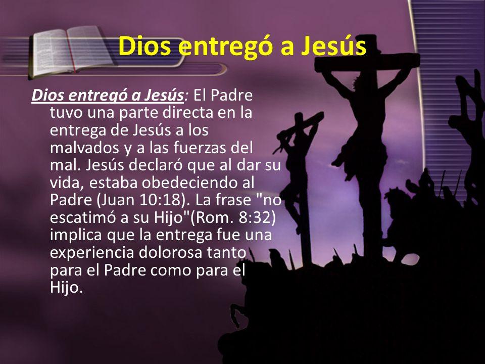 Dios entregó a Jesús