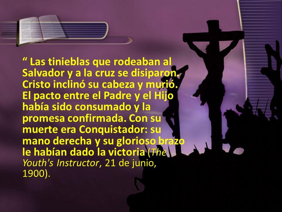 Las tinieblas que rodeaban al Salvador y a la cruz se disiparon