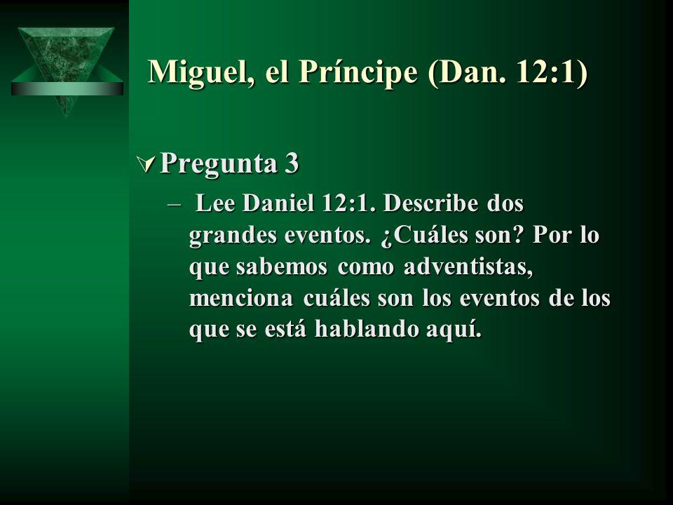 Miguel, el Príncipe (Dan. 12:1)