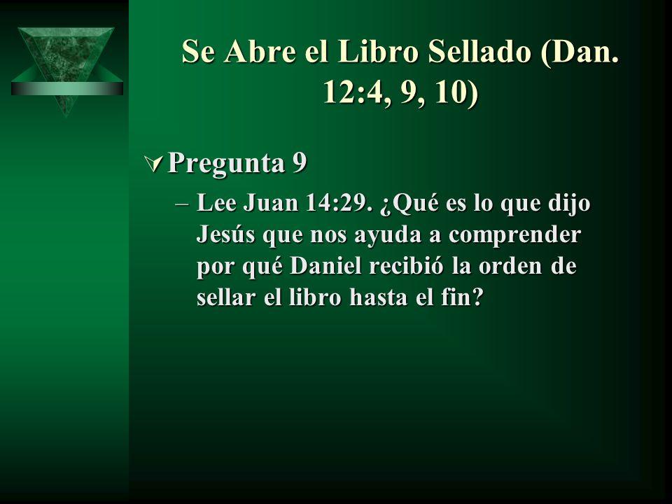 Se Abre el Libro Sellado (Dan. 12:4, 9, 10)