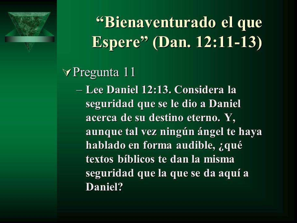 Bienaventurado el que Espere (Dan. 12:11-13)