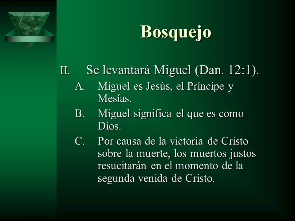 Bosquejo Se levantará Miguel (Dan. 12:1).