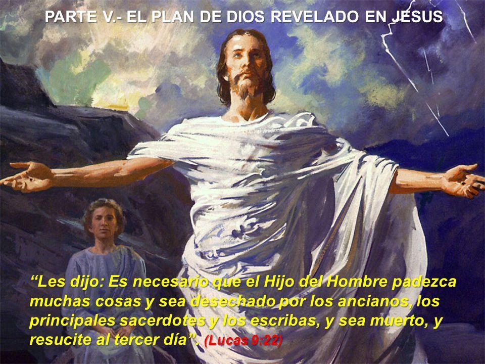 PARTE V.- EL PLAN DE DIOS REVELADO EN JESUS