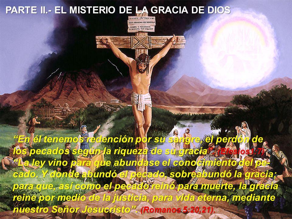 PARTE II.- EL MISTERIO DE LA GRACIA DE DIOS