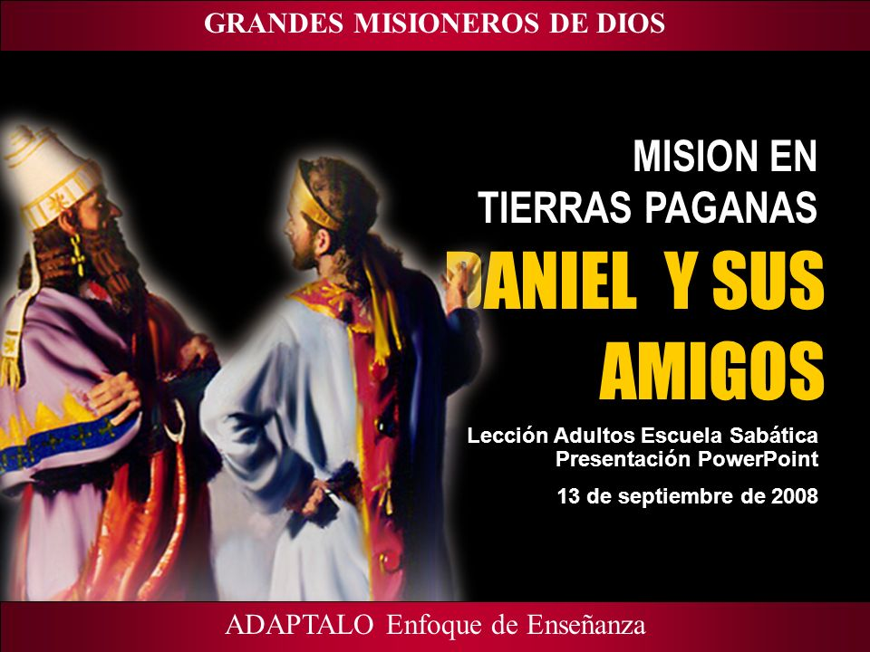 GRANDES MISIONEROS DE DIOS ADAPT Teaching Approach