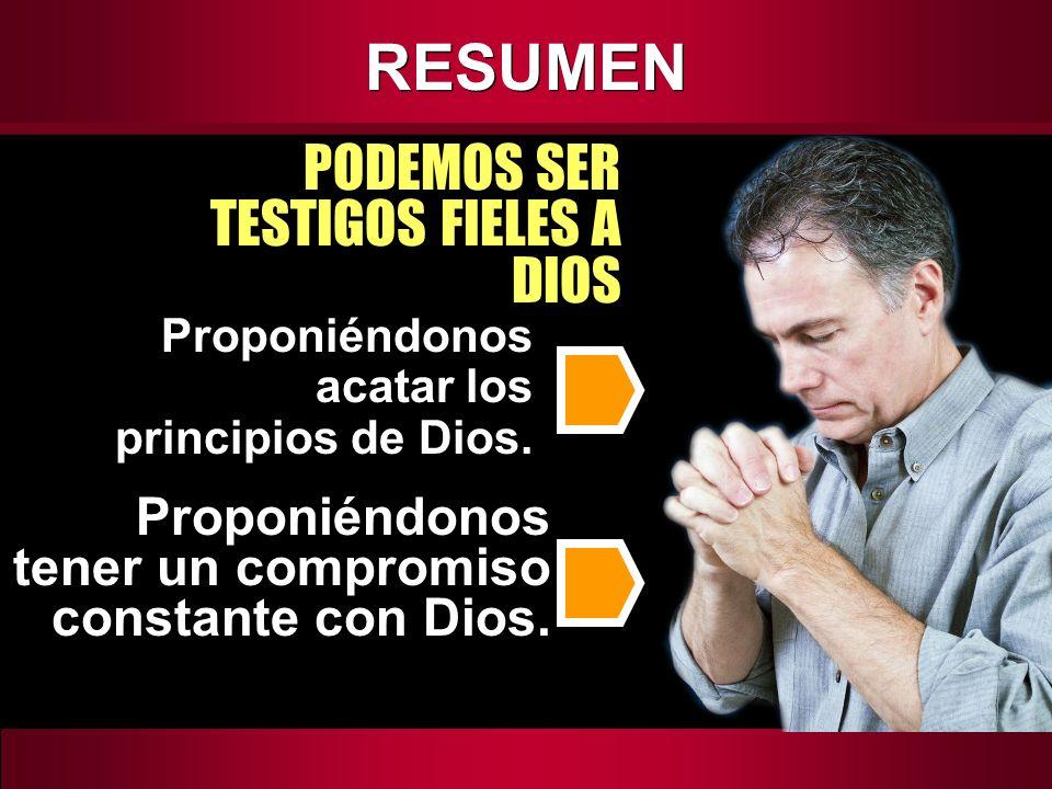 RESUMEN PODEMOS SER TESTIGOS FIELES A DIOS