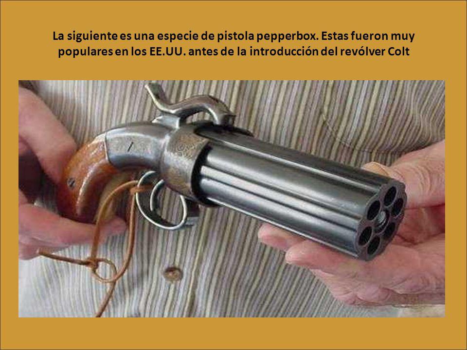 La siguiente es una especie de pistola pepperbox