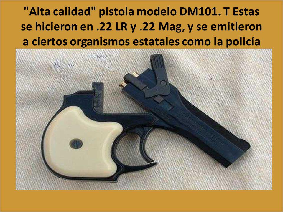 Alta calidad pistola modelo DM101. T Estas se hicieron en. 22 LR y
