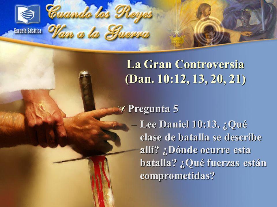 La Gran Controversia (Dan. 10:12, 13, 20, 21)