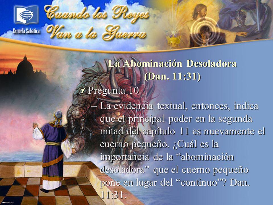 La Abominación Desoladora (Dan. 11:31)