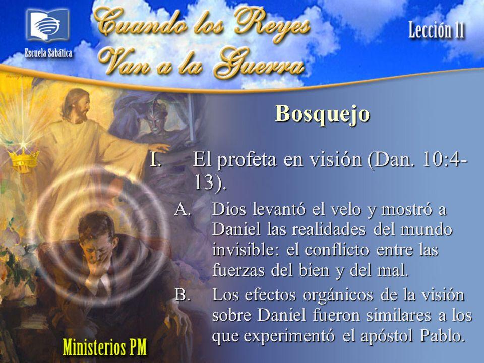 Bosquejo El profeta en visión (Dan. 10:4-13).