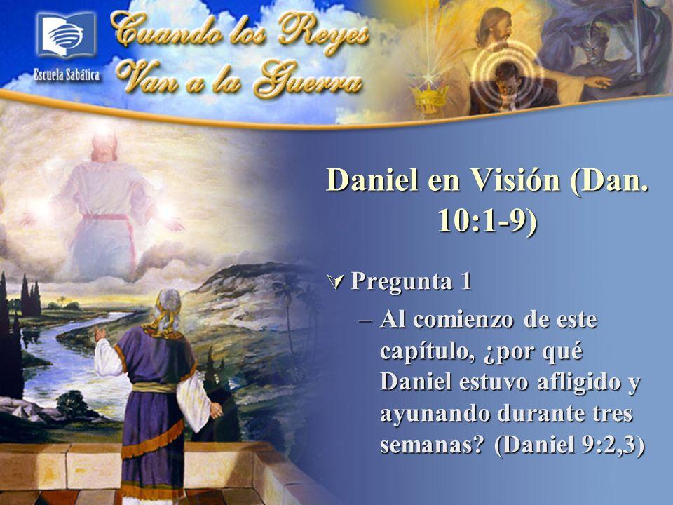 Daniel en Visión (Dan. 10:1-9)