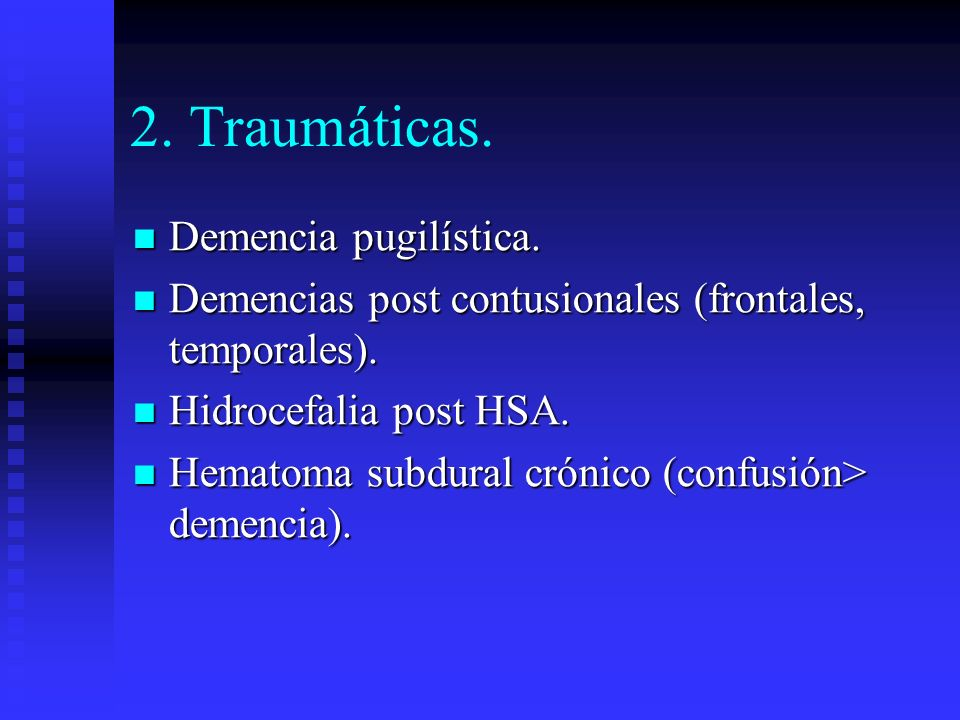 2. Traumáticas. Demencia pugilística.
