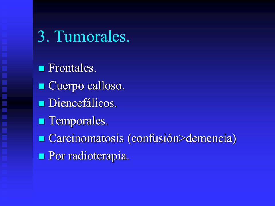 3. Tumorales. Frontales. Cuerpo calloso. Diencefálicos. Temporales.
