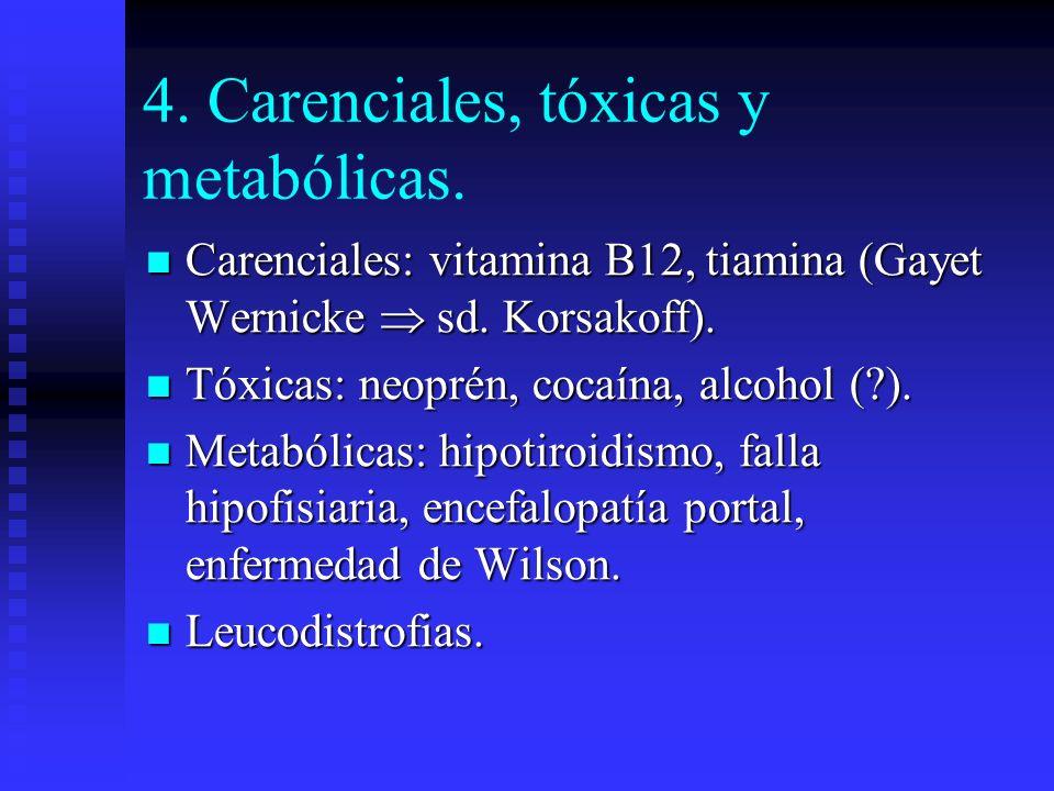 4. Carenciales, tóxicas y metabólicas.
