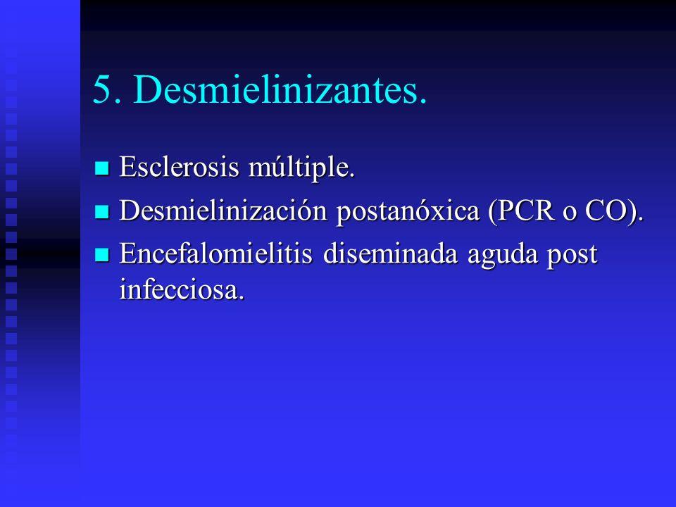 5. Desmielinizantes. Esclerosis múltiple.