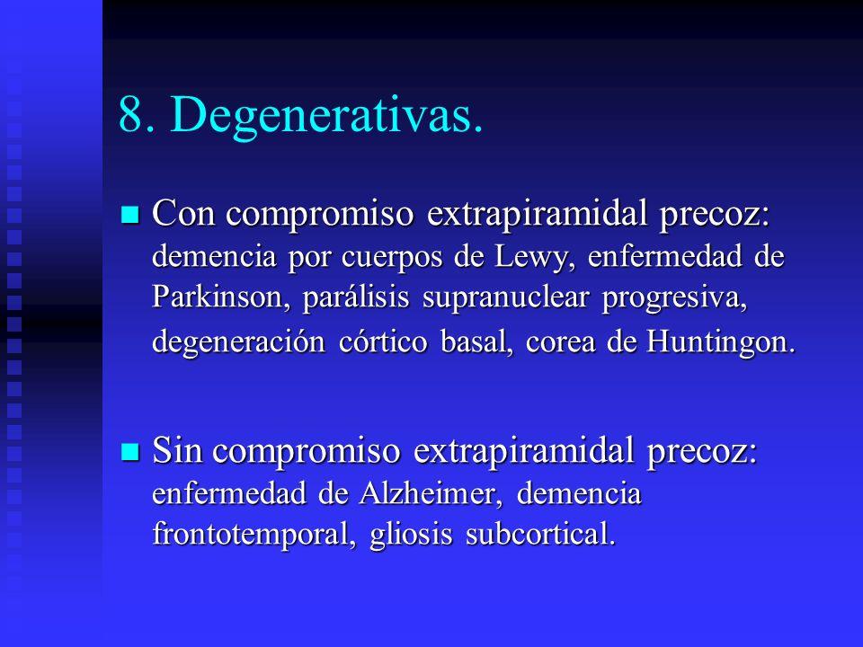 8. Degenerativas.