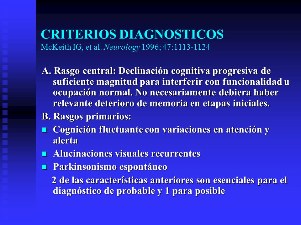 CRITERIOS DIAGNOSTICOS McKeith IG, et al. Neurology 1996; 47: