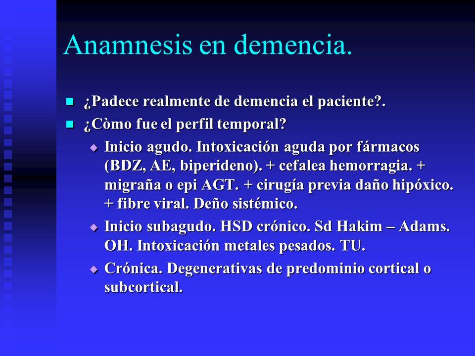 Anamnesis en demencia. ¿Padece realmente de demencia el paciente .