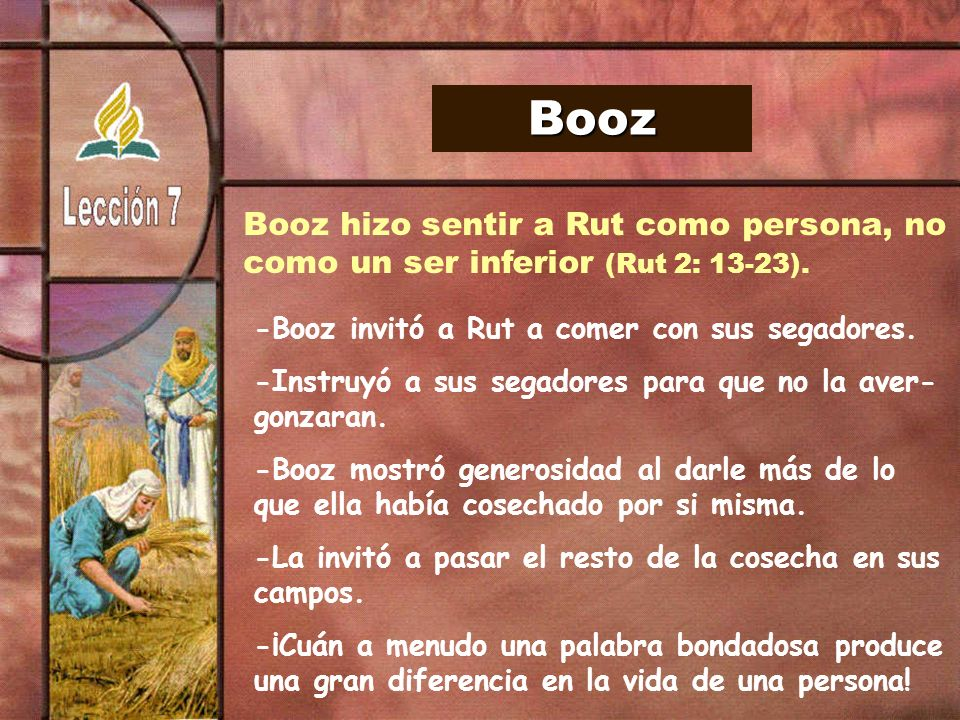 Booz Booz hizo sentir a Rut como persona, no