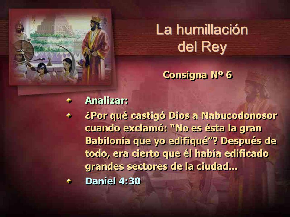 La humillación del Rey Consigna Nº 6 Analizar:
