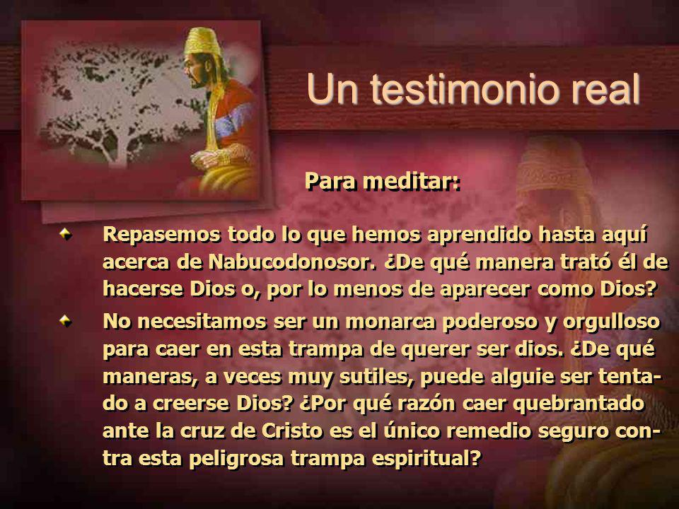 Un testimonio real Para meditar: