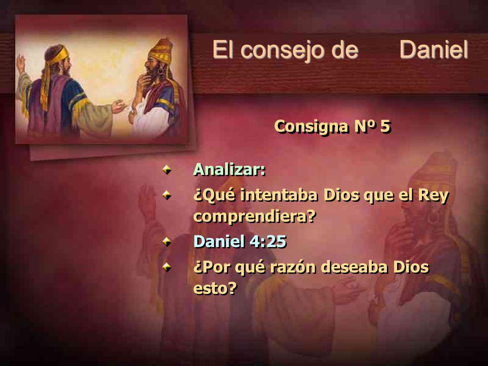 El consejo de Daniel Consigna Nº 5 Analizar: