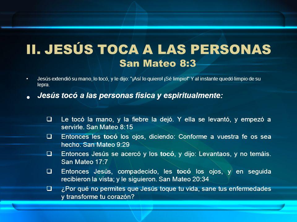 JESÚS TOCA A LAS PERSONAS San Mateo 8:3