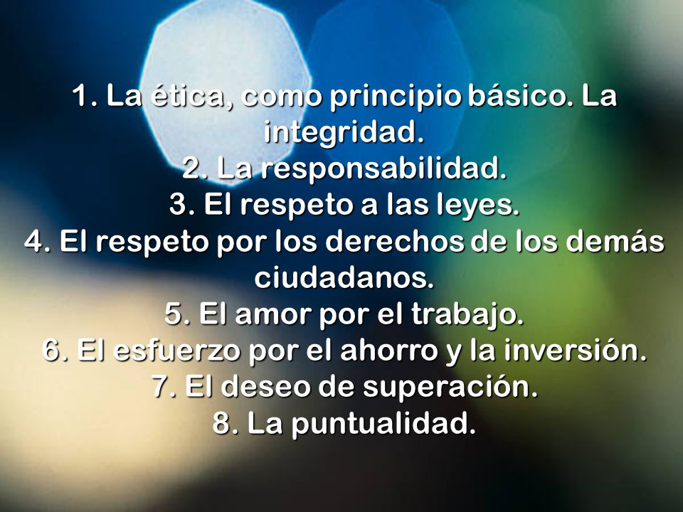 1. La ética, como principio básico. La integridad. 2