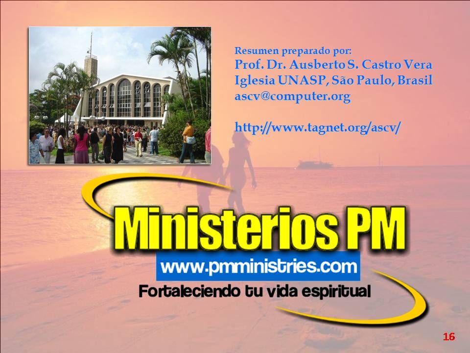 Prof. Dr. Ausberto S. Castro Vera Iglesia UNASP, São Paulo, Brasil