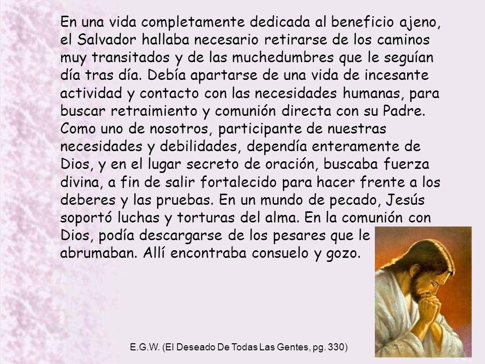 E.G.W. (El Deseado De Todas Las Gentes, pg. 330)
