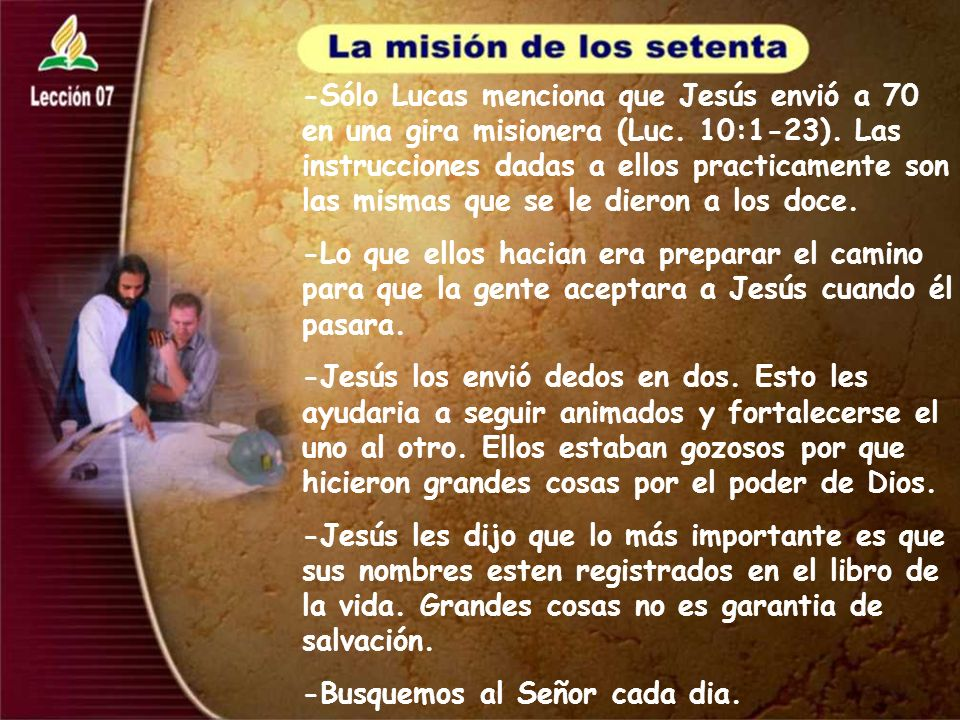 -Sólo Lucas menciona que Jesús envió a 70 en una gira misionera (Luc