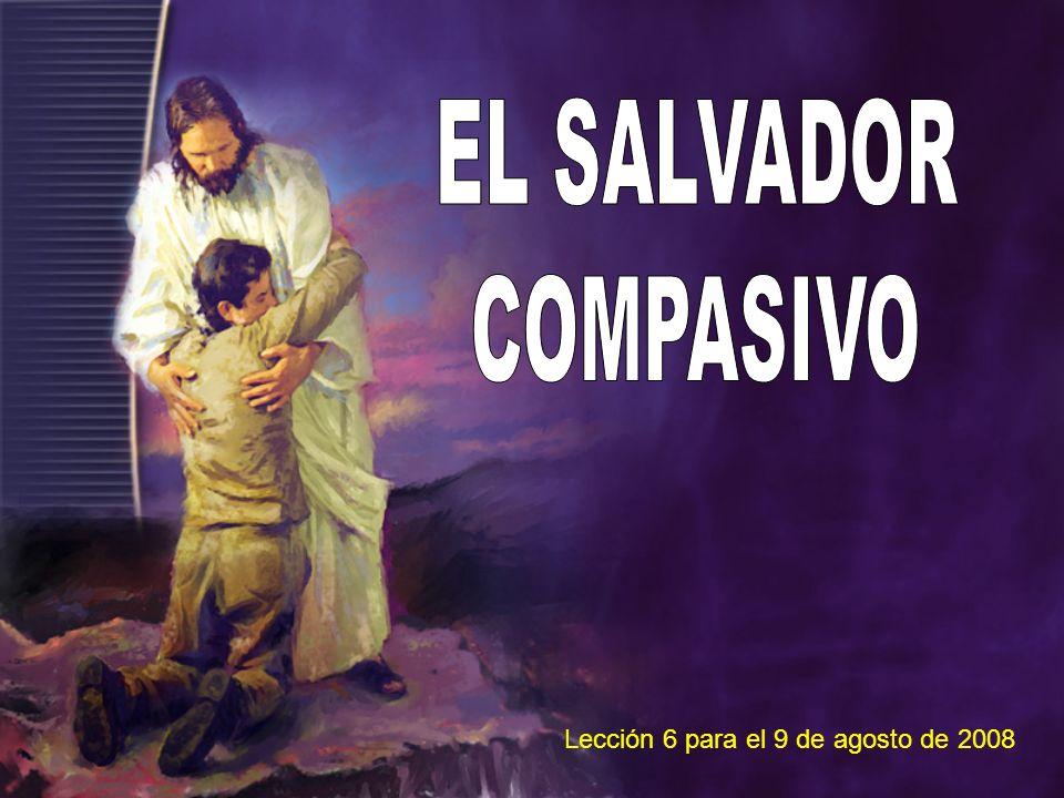 EL SALVADOR COMPASIVO Lección 6 para el 9 de agosto de 2008