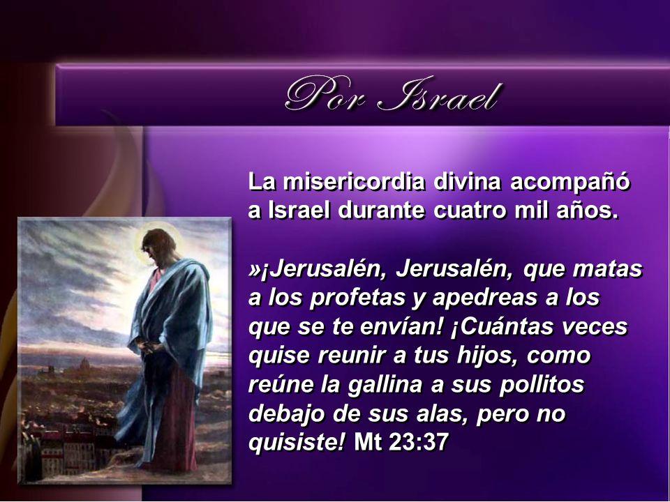 La misericordia divina acompañó a Israel durante cuatro mil años.