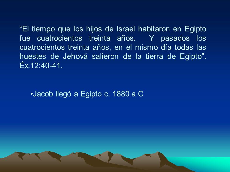 El tiempo que los hijos de Israel habitaron en Egipto fue cuatrocientos treinta años. Y pasados los cuatrocientos treinta años, en el mismo día todas las huestes de Jehová salieron de la tierra de Egipto . Éx.12:40-41.
