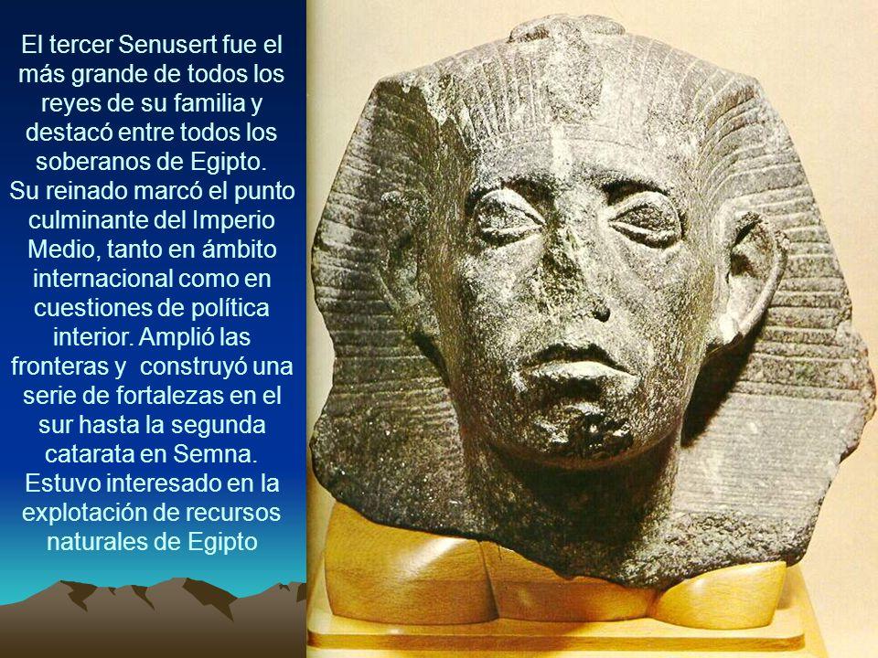 El tercer Senusert fue el más grande de todos los reyes de su familia y destacó entre todos los soberanos de Egipto.