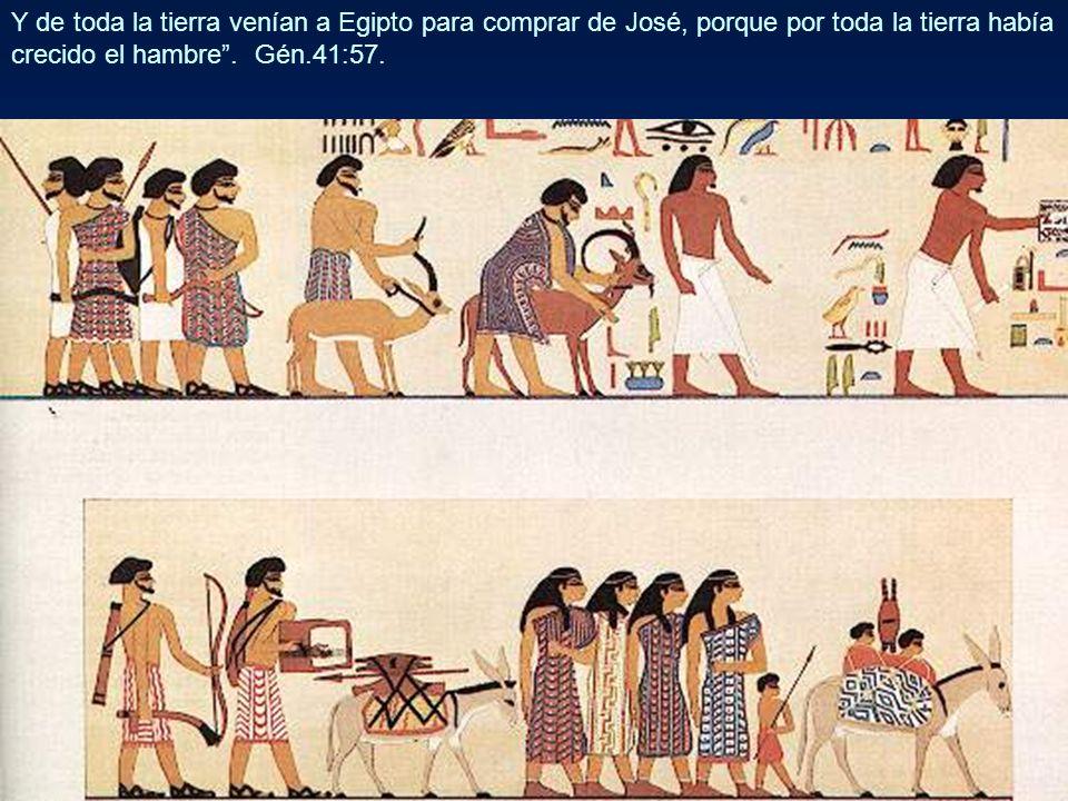 Y de toda la tierra venían a Egipto para comprar de José, porque por toda la tierra había crecido el hambre .