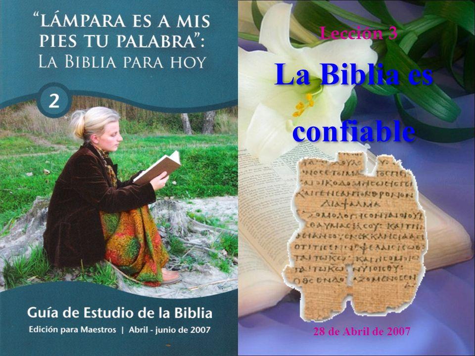 Lección 3 La Biblia es confiable 28 de Abril de 2007