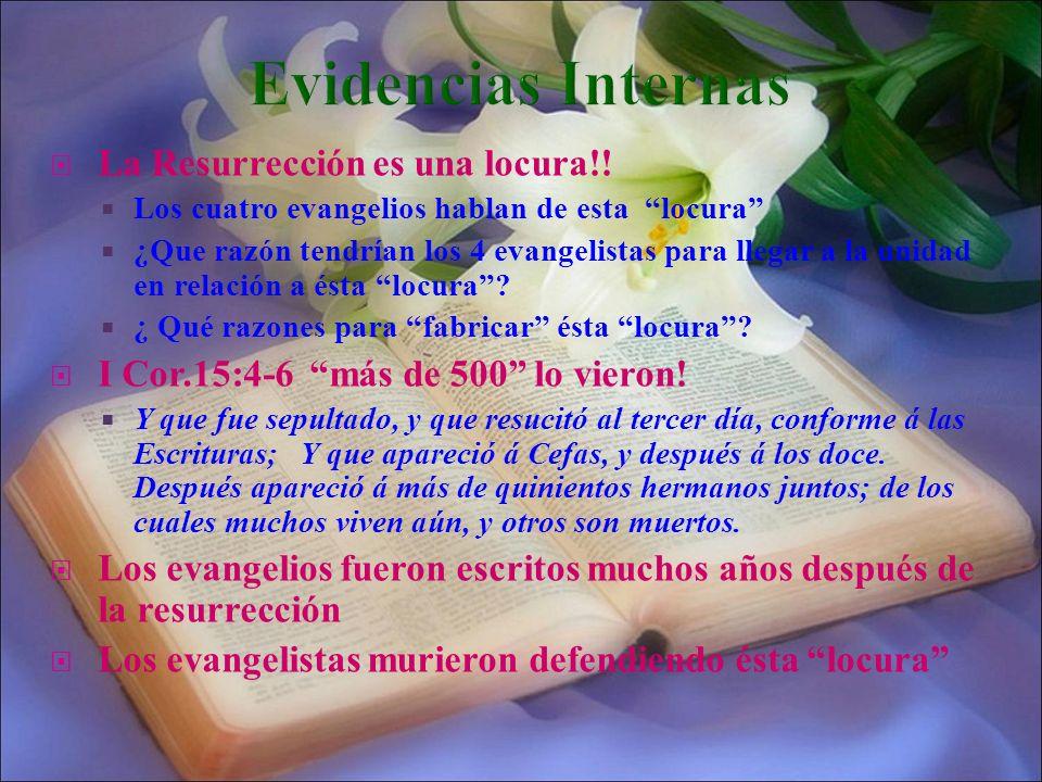 Evidencias Internas La Resurrección es una locura!!