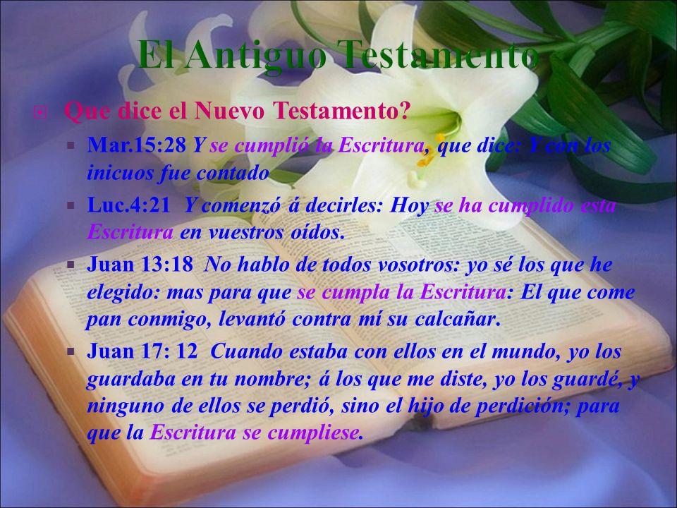 El Antiguo Testamento Que dice el Nuevo Testamento
