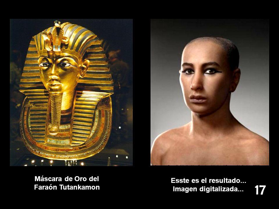 17 Máscara de Oro del Esste es el resultado... Faraón Tutankamon