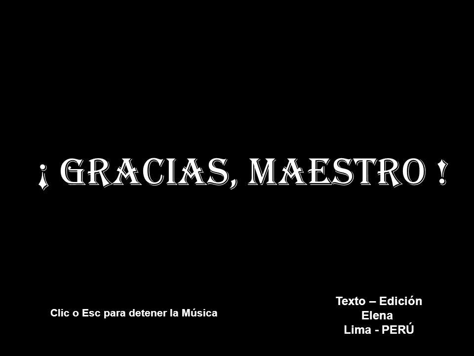 ¡ gracias, Maestro ! Texto – Edición Elena Lima - PERÚ