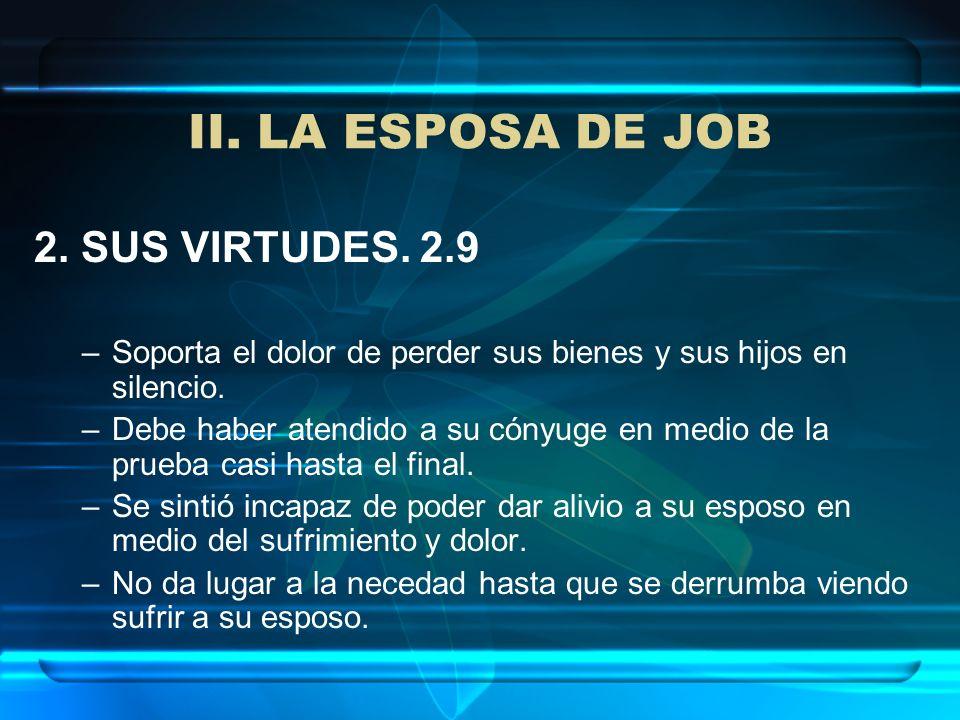 II. LA ESPOSA DE JOB 2. SUS VIRTUDES. 2.9
