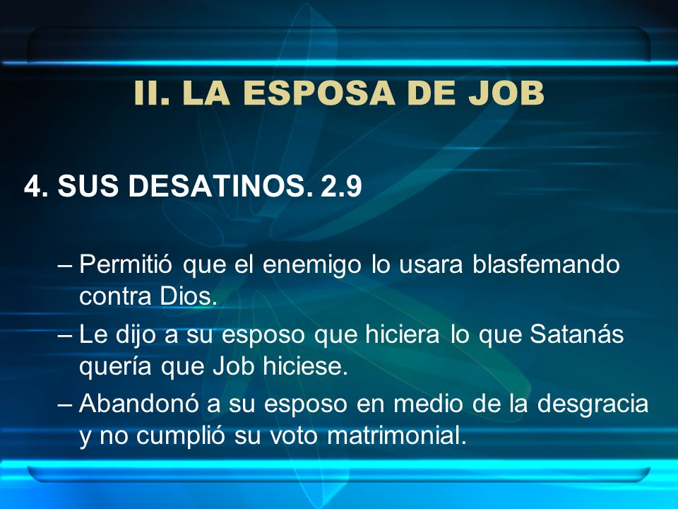 II. LA ESPOSA DE JOB 4. SUS DESATINOS. 2.9