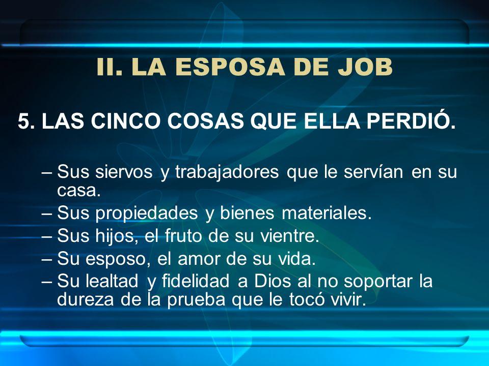 II. LA ESPOSA DE JOB 5. LAS CINCO COSAS QUE ELLA PERDIÓ.