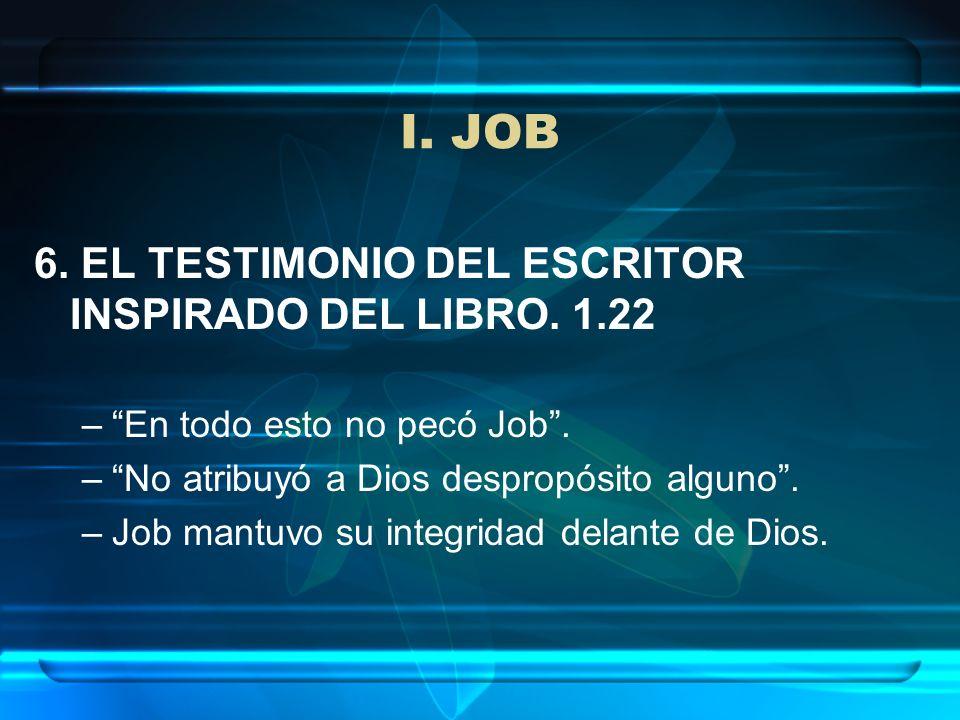 I. JOB 6. EL TESTIMONIO DEL ESCRITOR INSPIRADO DEL LIBRO. 1.22
